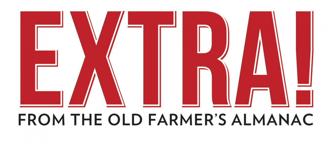 EXTRA! from The Old Farmer's Almanac