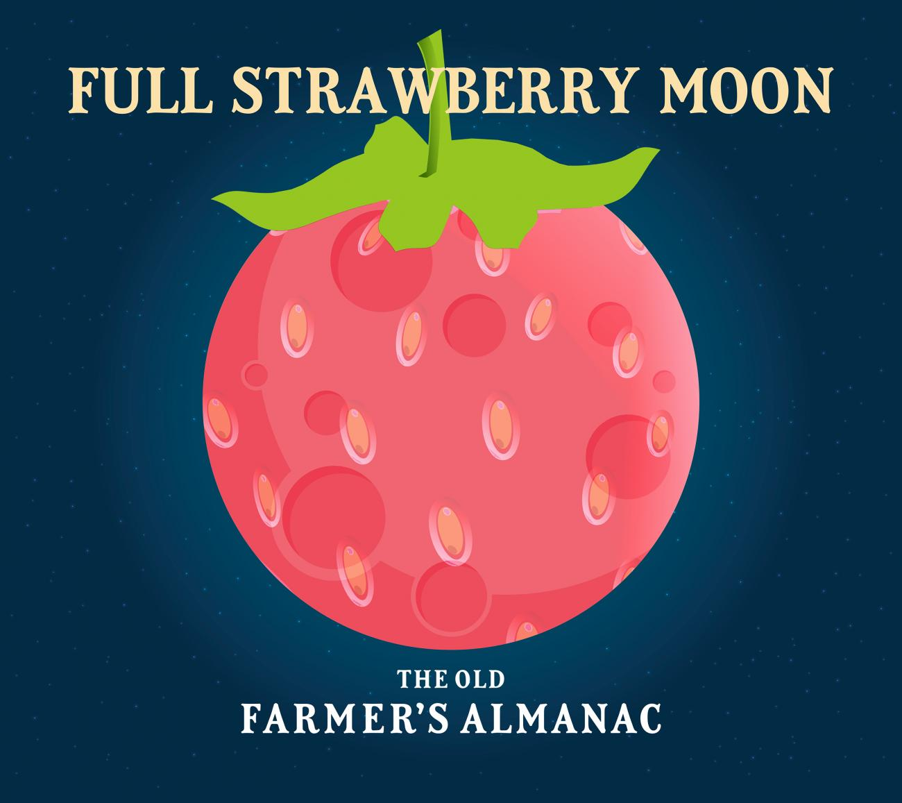 Full moon for june 2018 the full strawberry moon the old farmers full strawberry moon ofa sciox Image collections